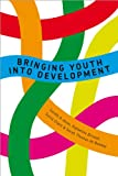 img - for Bringing Youth into Development book / textbook / text book