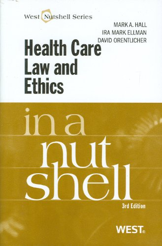 Health Care Law and Ethics in a Nutshell, 3d (Nutshell Series)