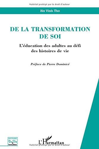 De la transformation de soi : L'éducation des adultes au défi des histoires de vie