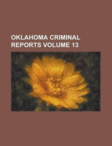 Oklahoma criminal reports Volume 13