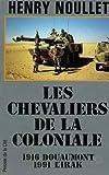 echange, troc Henry Noullet - Les chevaliers de la Coloniale