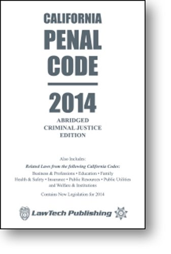 2014 Penal Code: California Abridged