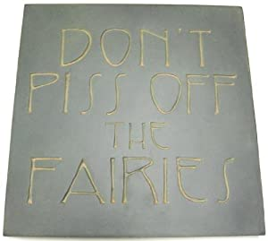 """Don't Piss Off The Fairies"" Outdoor Wall Plaque"