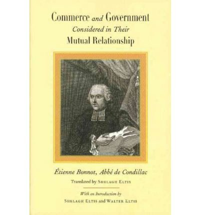 -commerce-and-government-considered-in-their-mutual-relationship-by-condillac-abbe-deauthorhardback