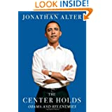The Center Holds: Obama and His Enemies