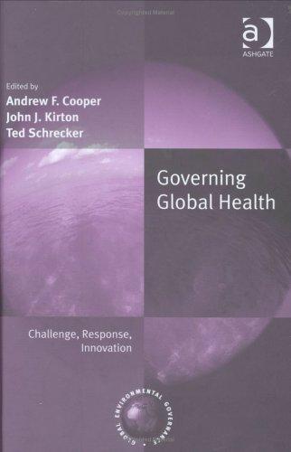 Governing Global Health (Global Environmental Governance)