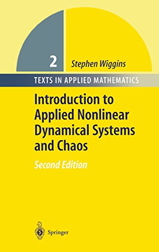 Introduction to Applied Nonlinear Dynamical Systems and Chaos (Texts in Applied Mathematics)