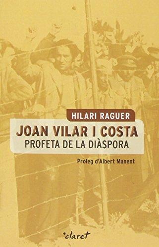Joan Vilar i Costa. Profeta de la diàspora