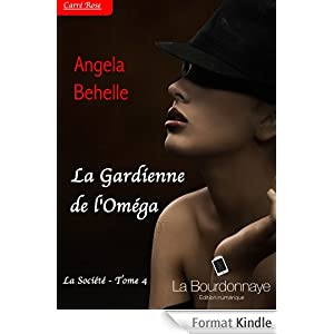 La Gardienne de l'Oméga (La société - Tome 4)