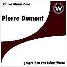 Pierre Dumont Hörbuch von Rainer Maria Rilke Gesprochen von: Lukas Wurm