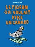 """Afficher """"Le pigeon qui voulait être un canard"""""""