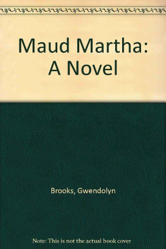 maud martha by gwendolyn brooks essay Gwendolyn brooks maud martha (1953) is said to be an example of the decline of the protest novel because it offers a shift to optimism the novella is semi- autobiographical as it does not offer a straight memoir of brook's lived experiences additionally, maud martha is structured in vignettes which adds to.