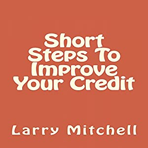 Short Steps to Improve Your Credit Audiobook