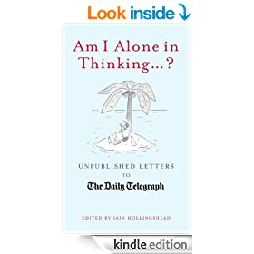 Am I Alone in Thinking: Unpublished Letters to the Daily Telegraph