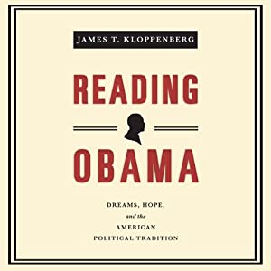 Reading Obama: Dreams, Hope, and the American Political Tradition | [James Kloppenberg]