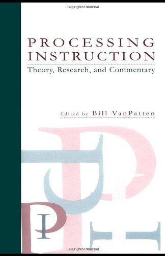 Processing Instruction: Theory, Research, and Commentary (Second Language Acquisition Research Series)