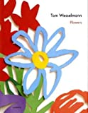 img - for Tom Wesselmann. Flowers book / textbook / text book