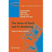 The Sense of Touch and Its Rendering: Progress in Haptics Research (Springer Tracts in Advanced Robotics)