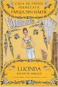 Casa de papusi fermecata - Papusa din hartie Lucinda - Cu rochii de