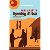Opening Africa James Martin: From Finding Obama's Tribe to Founding Nairobiby Philo Pullicino