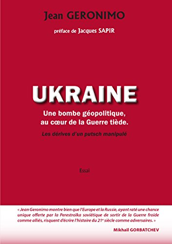 Ukraine : Une bombe géopolitique au coeur de la Guerre tiède