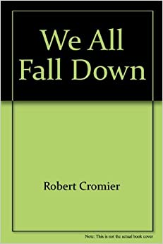 An analysis of robert cormies book we all fall down