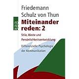 """Miteinander reden 2: Stile, Werte und Pers�nlichkeitsentwicklung. Differentielle Psychologie der Kommunikationvon """"Friedemann Schulz von..."""""""