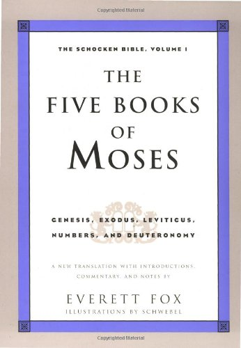 The Five Books of Moses: Genesis, Exodus, Leviticus, Numbers, Deuteronomy (The Schocken Bible, Volume 1)