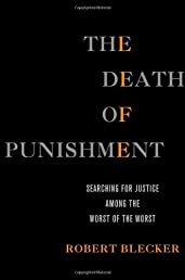 The Death of Punishment: Searching for Justice among the Worst of the Worst