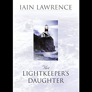 The Lightkeeper's Daughter | [Iain Lawrence]
