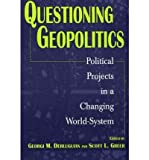 img - for [ [ [ Questioning Geopolitics: Political Projects in a Changing World-System[ QUESTIONING GEOPOLITICS: POLITICAL PROJECTS IN A CHANGING WORLD-SYSTEM ] By Derluguian, Georgi M. ( Author )Aug-30-2000 Paperback book / textbook / text book