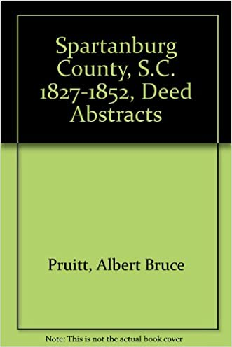Spartanburg County, S.C. Deed Abstracts, 1827-1839 (Vol. #2)