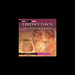 Shadows in Bronze (Dramatized) | [Lindsey Davis]