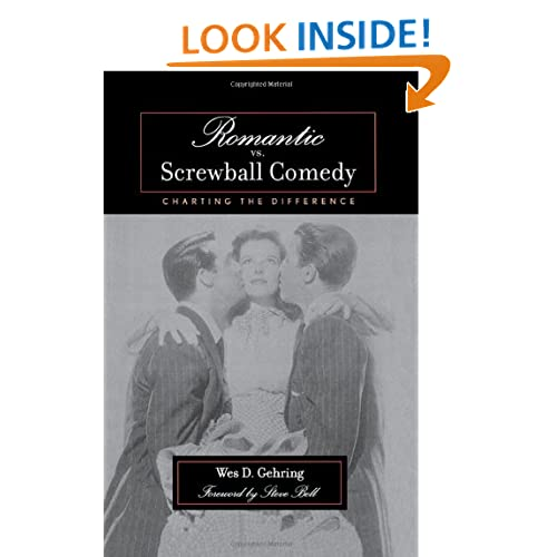 Romantic vs. Screwball Comedy: Charting the Difference (Studies in Film Genres) Wes D. Gehring and Steve Bell