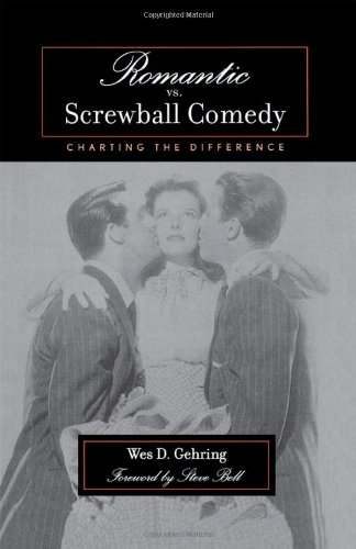 Romantic vs. Screwball Comedy: Charting the Difference...