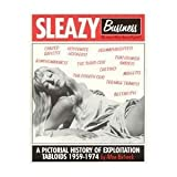 img - for Sleazy Business: A Pictorial History of Exploitation Tabloids book / textbook / text book