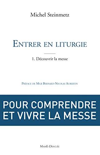 entrer-en-liturgie-t1-decouvrir-la-messe