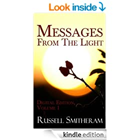 Messages From The Light: Spirit Inspired Writings Volume 1