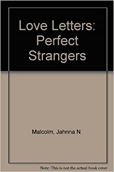 Love Letters Perfect Strangers Jahnna N Malcolm