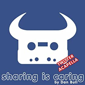 Sharing Is Caring (Twitter Acapella) [Explicit]