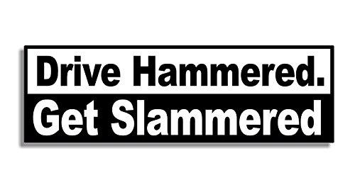 Drive Hammered. Get Slammered - Car Bumper Sticker / Auto Aufkleber / Bedroom Door Sign Decal - Naughty Funny