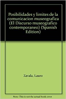 Posibilidades y limites de la comunicacion museografica (El Discurso