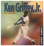img - for Ken Griffey, Jr: Super Center Fielder (Sports Greats) book / textbook / text book