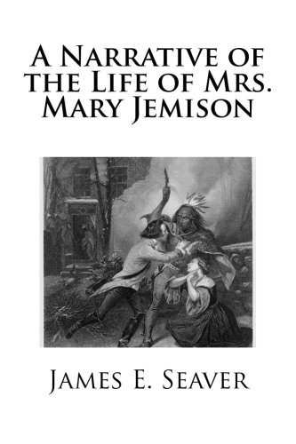 A Narrative of the Life of Mrs. Mary Jemison PDF Download Free