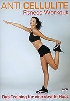 Anti Cellulite Fitness Workout - Das Training f�r eine straffe Haut