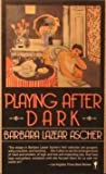 img - for Playing After Dark by Barbara Lazear Ascher (1987-09-03) book / textbook / text book