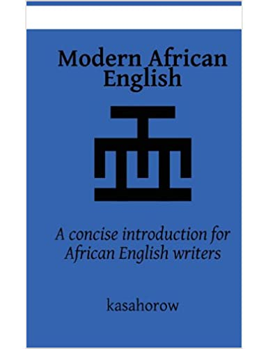 Modern African English: a concise introduction for African English writers