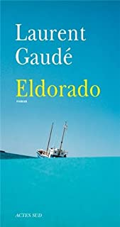Eldorado : roman, Gaudé, Laurent
