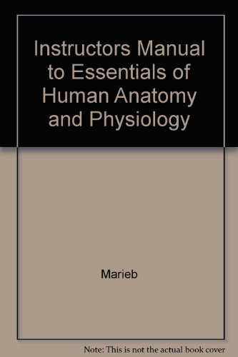 Instructors Manual To Essentials Of Human Anatomy And Physiology