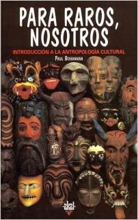 Para Raros, Nosotros - Antropologia Cultural (Spanish Edition): Paul